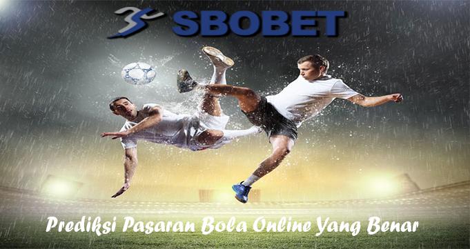 Prediksi Pasaran Bola Online Yang Benar