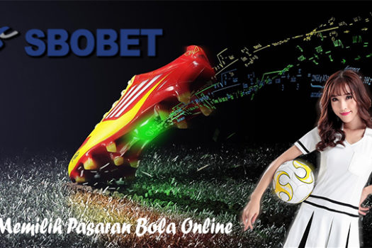 Tips Memilih Pasaran Bola Online